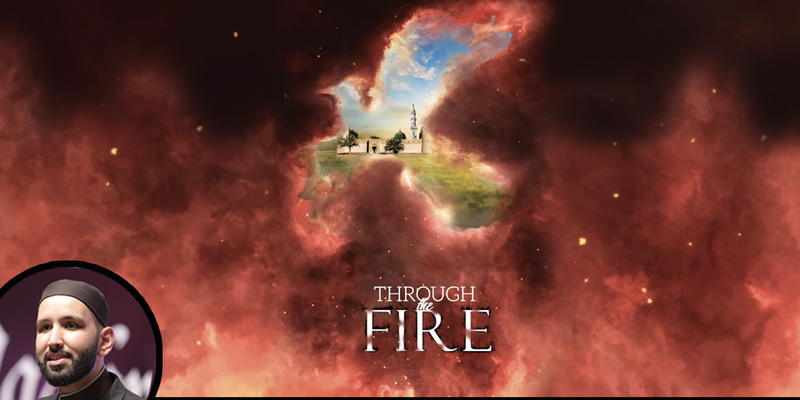 Through the Fire : The Journey of Salman the Persian (Shaykh Omar Suleiman)