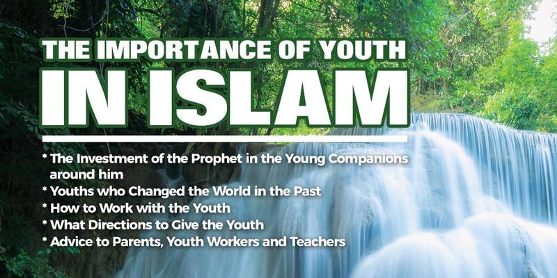 The Importance of Youth In Islam - A Talk by Shaykh Omar Hajaj